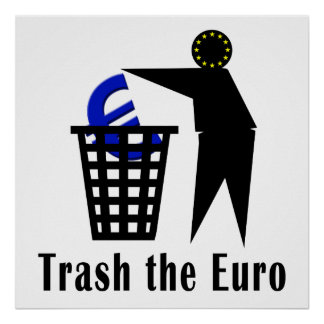Trash the Euro Poster