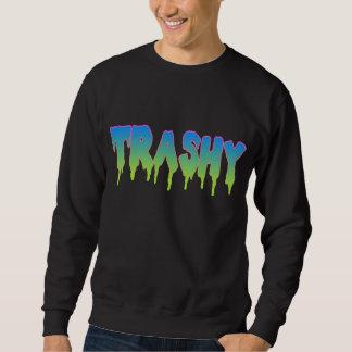 Trashy? Sweatshirt