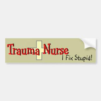 """Trauma Nurse Bumper Sticker """"I Fix Stupid"""""""