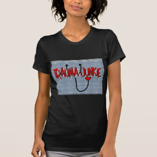 "Trauma Nurse ""Trauma Junkie"" Gifts T-Shirt"