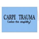 Traumatisme de Carpe (saisissez la stupidité) Cartes De Vœux