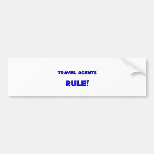 Travel Agents Rule! Bumper Stickers