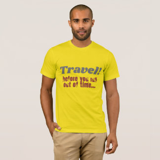 Travel before you run out of time men tshirt