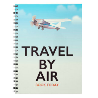 Travel By Air travel poster Spiral Notebook