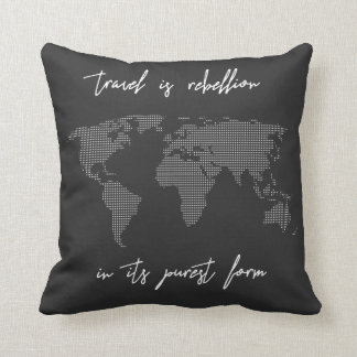 Travel is Rebellion in It's Purest Form Quote Throw Pillow