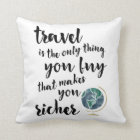 Travel Makes You Richer Quote Throw Pillow
