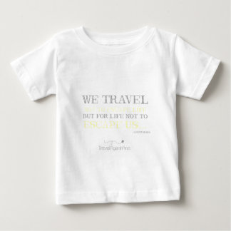 Travel Quote Baby T-Shirt