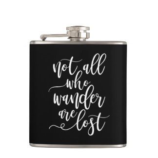 Travel quote not all who wanders are lost black hip flask