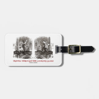 Travel Through The Looking Glass (Wonderland) Bag Tag