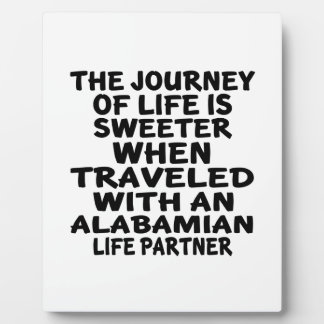 Traveled With A Alabamian Life Partner Plaque