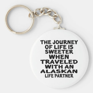 Traveled With A Alaskan Life Partner Keychain