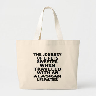 Traveled With A Alaskan Life Partner Large Tote Bag