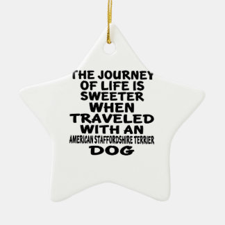 Traveled With A American Staffordshire Terrier Lif Ceramic Ornament