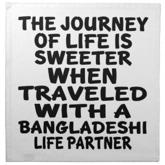 Traveled With A Bangladeshi Life Partner Napkin