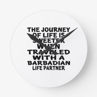 Traveled With A Barbadian Life Partner Wall Clock