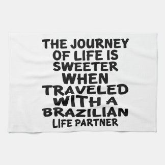 Traveled With A Brazilian Life Partner Towel