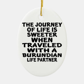 Traveled With A Burundian Life Partner Ceramic Oval Ornament