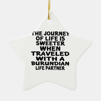 Traveled With A Burundian Life Partner Ceramic Star Ornament