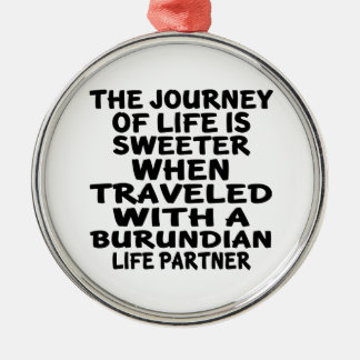 Traveled With A Burundian Life Partner Silver-Colored Round Ornament