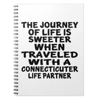 Traveled With A Connecticuter Life Partner Spiral Notebook