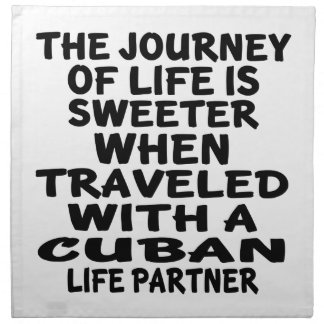 Traveled With A Cuban Life Partner Printed Napkin
