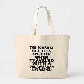 Traveled With A Delawarean Life Partner Large Tote Bag
