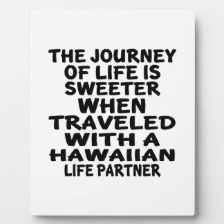 Traveled With A Hawaiian Life Partner Plaque