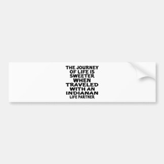Traveled With A Indianan Life Partner Bumper Sticker