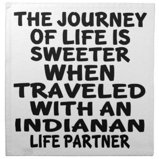 Traveled With A Indianan Life Partner Napkin