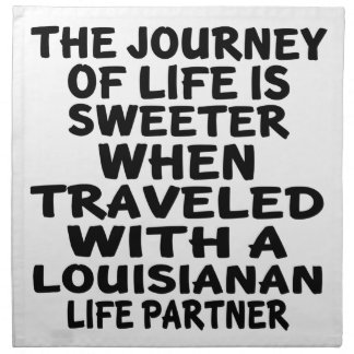 Traveled With A Louisianan Life Partner Napkin