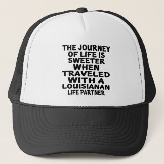 Traveled With A Louisianan Life Partner Trucker Hat