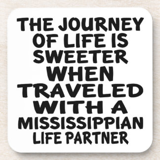 Traveled With A Mississippian Life Partner Coaster