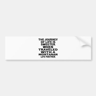 Traveled With A Montanan Life Partner Bumper Sticker
