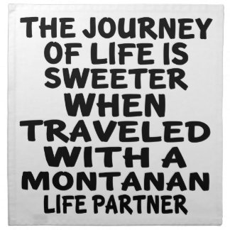 Traveled With A Montanan Life Partner Napkin