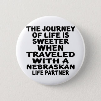 Traveled With A Nebraskan Life Partner 2 Inch Round Button