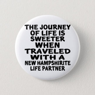 Traveled With A New Hampshirite Life Partner 2 Inch Round Button
