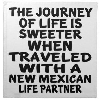 Traveled With A New Mexican Life Partner Napkin