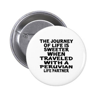 Traveled With A Peruvian Life Partner 2 Inch Round Button