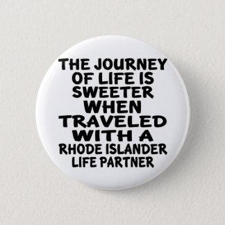 Traveled With A Rhode Islander Life Partner 2 Inch Round Button