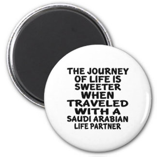 Traveled With A Saudi Arabian Life Partner 2 Inch Round Magnet