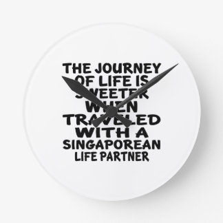 Traveled With A Singaporean Life Partner Wall Clocks
