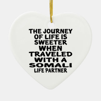 Traveled With A Somali Life Partner Ceramic Heart Ornament