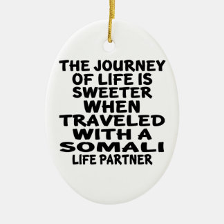 Traveled With A Somali Life Partner Ceramic Oval Ornament