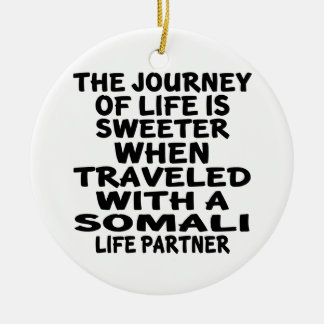 Traveled With A Somali Life Partner Round Ceramic Ornament