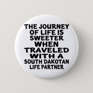 Traveled With A South Dakotan Life Partner 2 Inch Round Button