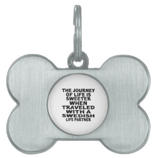 Traveled With A Swedish Life Partner Pet ID Tags