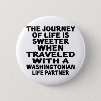 Traveled With A Washingtonian Life Partner 2 Inch Round Button