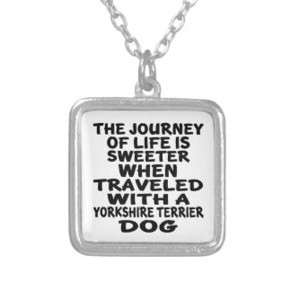 Traveled With A Yorkshire Terrier Life Partner Silver Plated Necklace