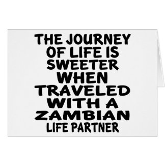 Traveled With A Zambian Life Partner Card