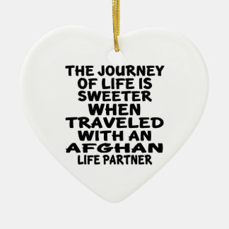 Traveled With An Afghan Life Partner Ceramic Ornament